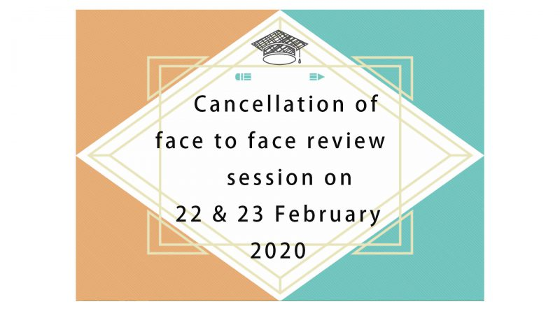 Cancellation of face to face review session on 22 & 23 February 2020